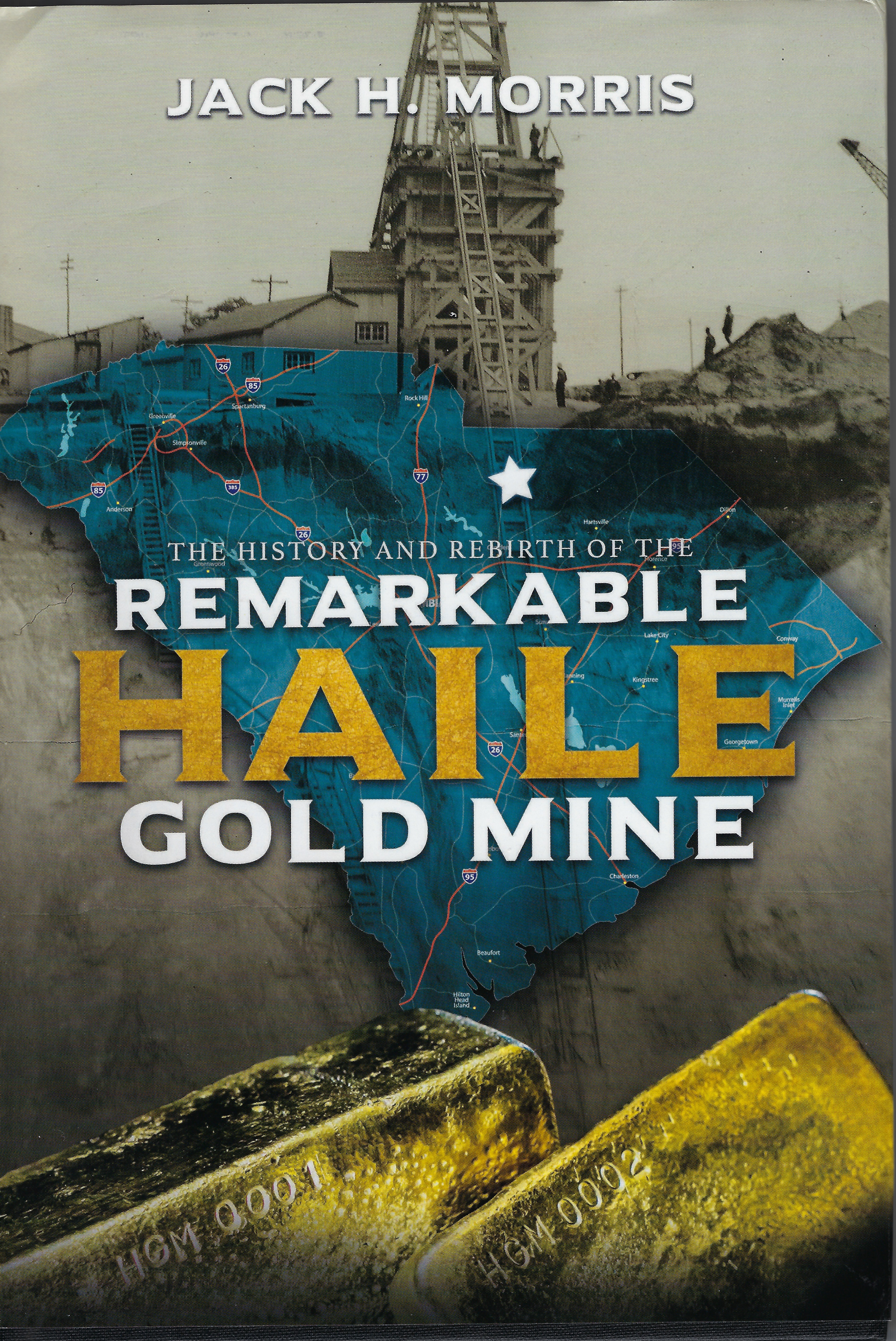 "The Bookcover for ""The History and Rebirth of the Remarkable Haile Gold Mine"" by Jack H. Morris"